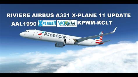 Riviere Airbus A321 NEO XP11 Update, AAL1990, From KPWM