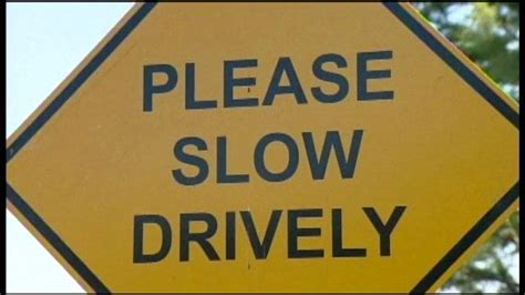 """Please Slow Drively"" : Sign intentionally misspelled"