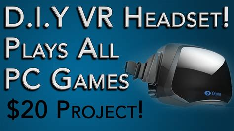 Virtual Reality Headset Tutorial: $20 and Plays Most PC